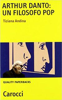 Arthur Danto: un filosofo pop - Tiziana Andina