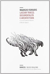 Lasciar tracce: documentalità e architettura. cover
