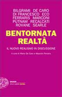Bentornata Realtà - Maurizio Ferraris, Mario De Caro