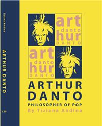 Arthur Danto Philosopher of Pop - Tiziana Andina