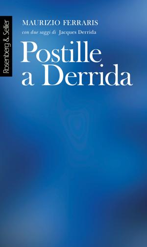 Postille a Derrida - Maurizio Ferraris