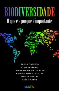 Biodiversidade. O que é e porque é importante - E. Casetta, S. Di Marco, C. Vieira da Silva (Org.)