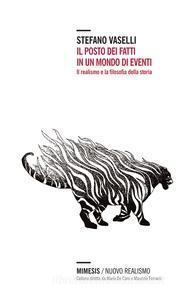 Il posto dei fatti in un mondo di eventi - Stefano Vaselli