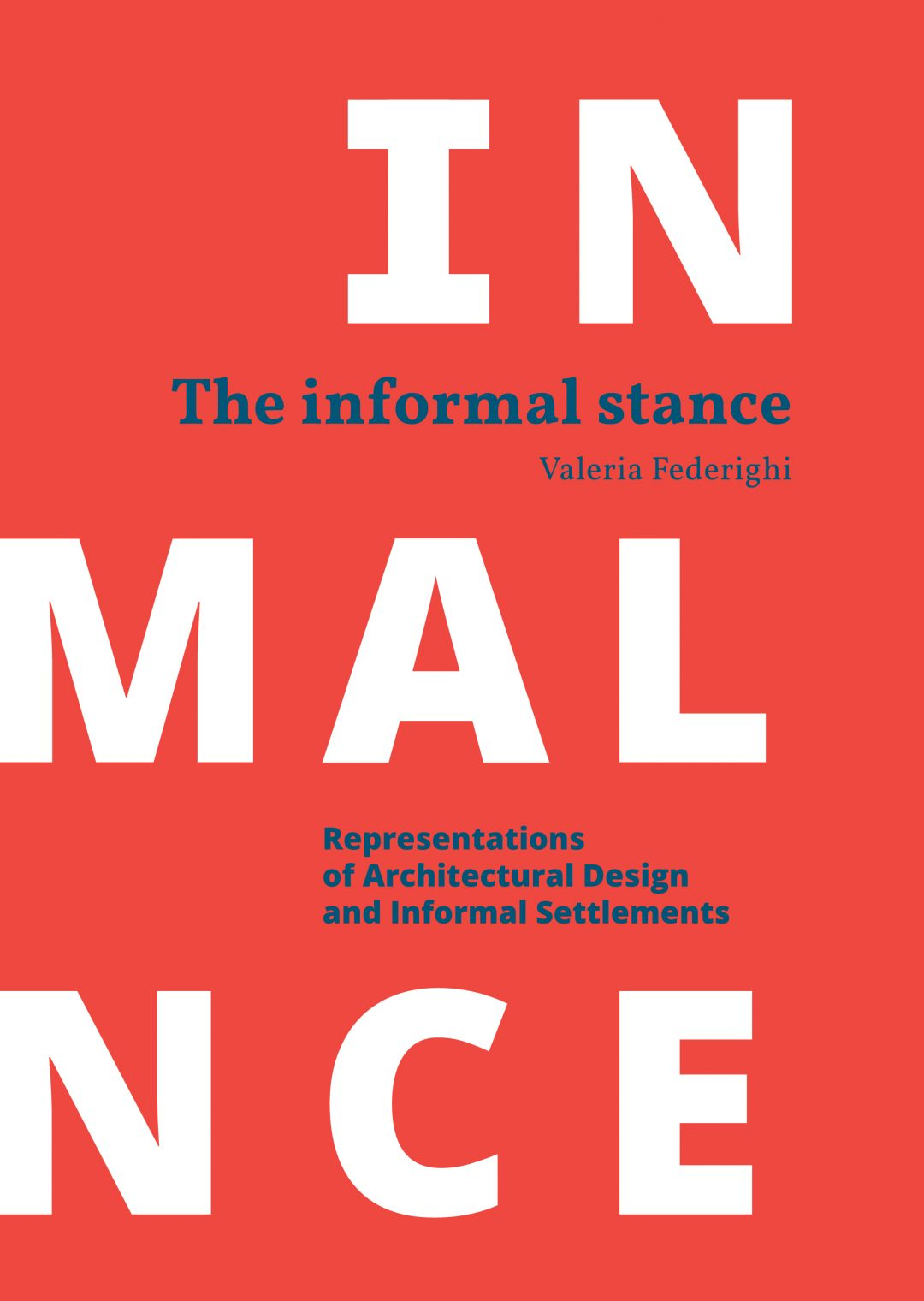 The Informal Stance. Representations of Architectural Design and Informal Settlements - Valeria Federighi