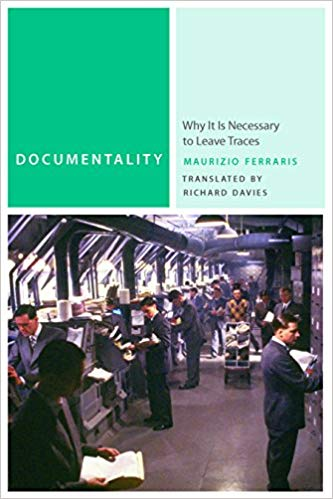Documentality: Why It Is Necessary to Leave Traces cover