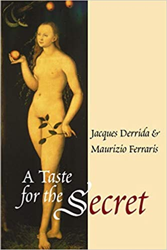 A Taste for the Secret - Maurizio Ferraris with Jacques Derrida