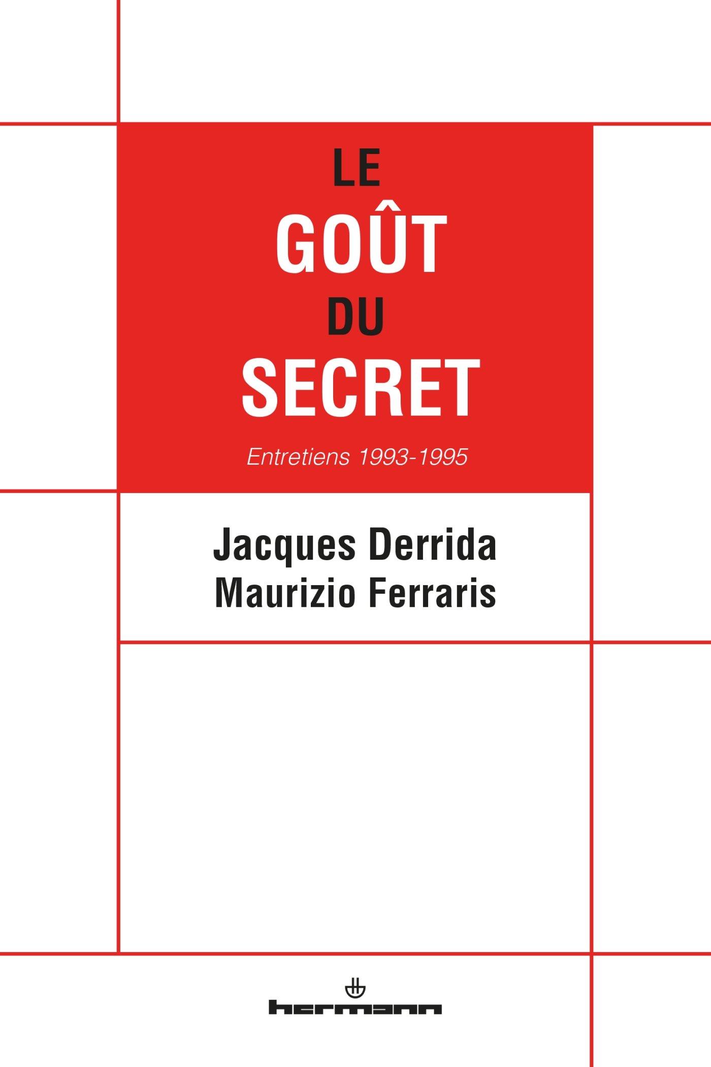 Le goût du secret - Maurizio Ferraris et Jacques Derrida