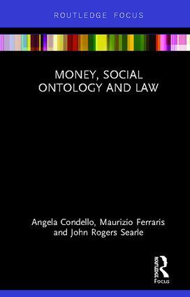 Money, Social Ontology and Law - Angela Condello, Maurizio Ferraris, John Rogers Searle