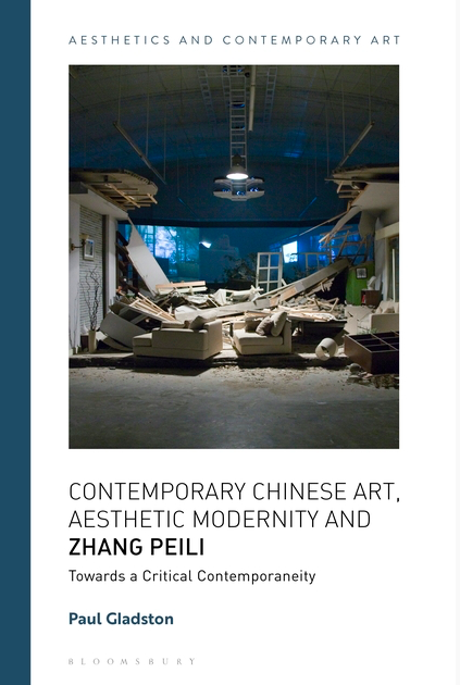 Contemporary Chinese Art, Aesthetic Modernity and Zhang Peili - Paul Gladston