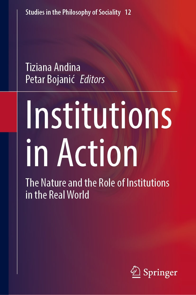 Institutions in Action. The Nature and the Role of Institutions in the Real World - Andina, Tiziana, Bojanic, Petar (Eds.)