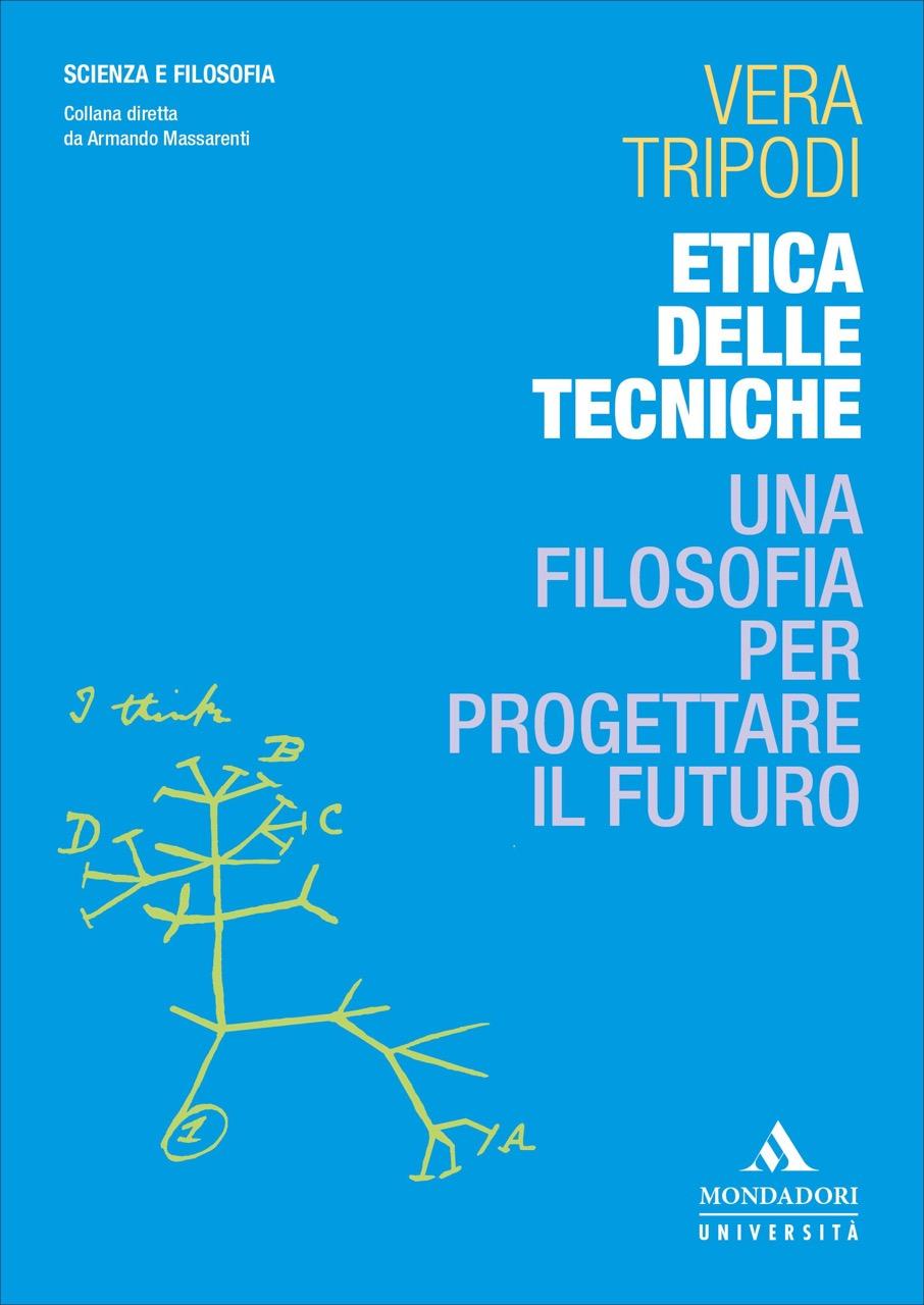 Etica delle tecniche. Una filosofia per progettare il futuro cover