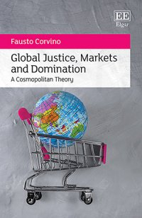 Global Justice, Markets and Domination cover