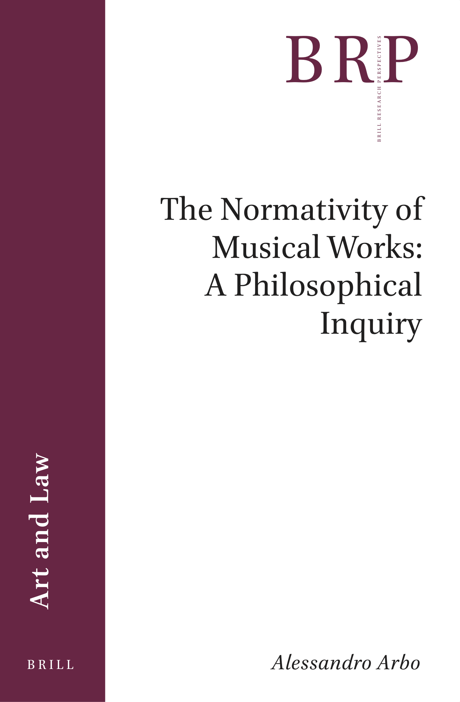 The Normativity of Musical Works - Alessandro Arbo