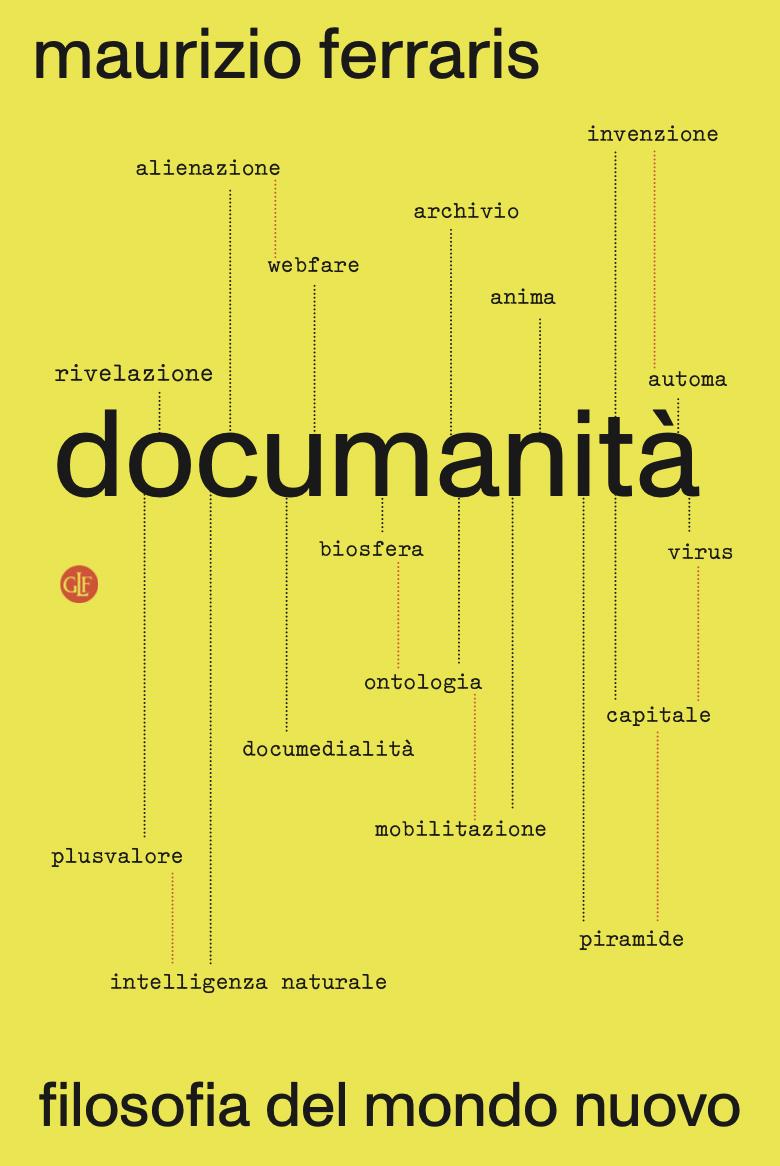 Documanità. Filosofia del mondo nuovo - Maurizio Ferraris
