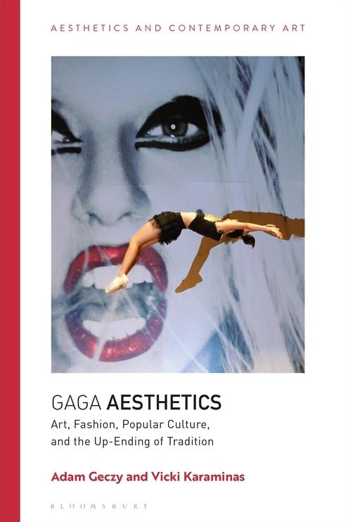 Gaga Aesthetics - Adam Geczy, Vicki Karaminas
