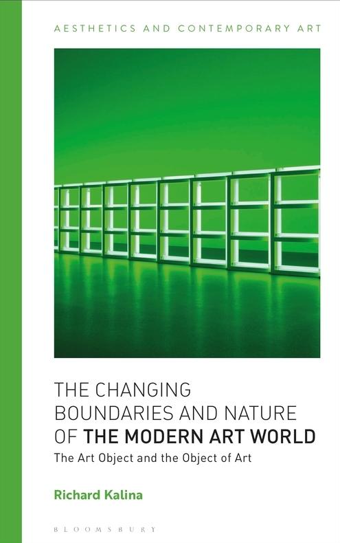 The Changing Boundaries and Nature of the Modern Art World - Richard Kalina