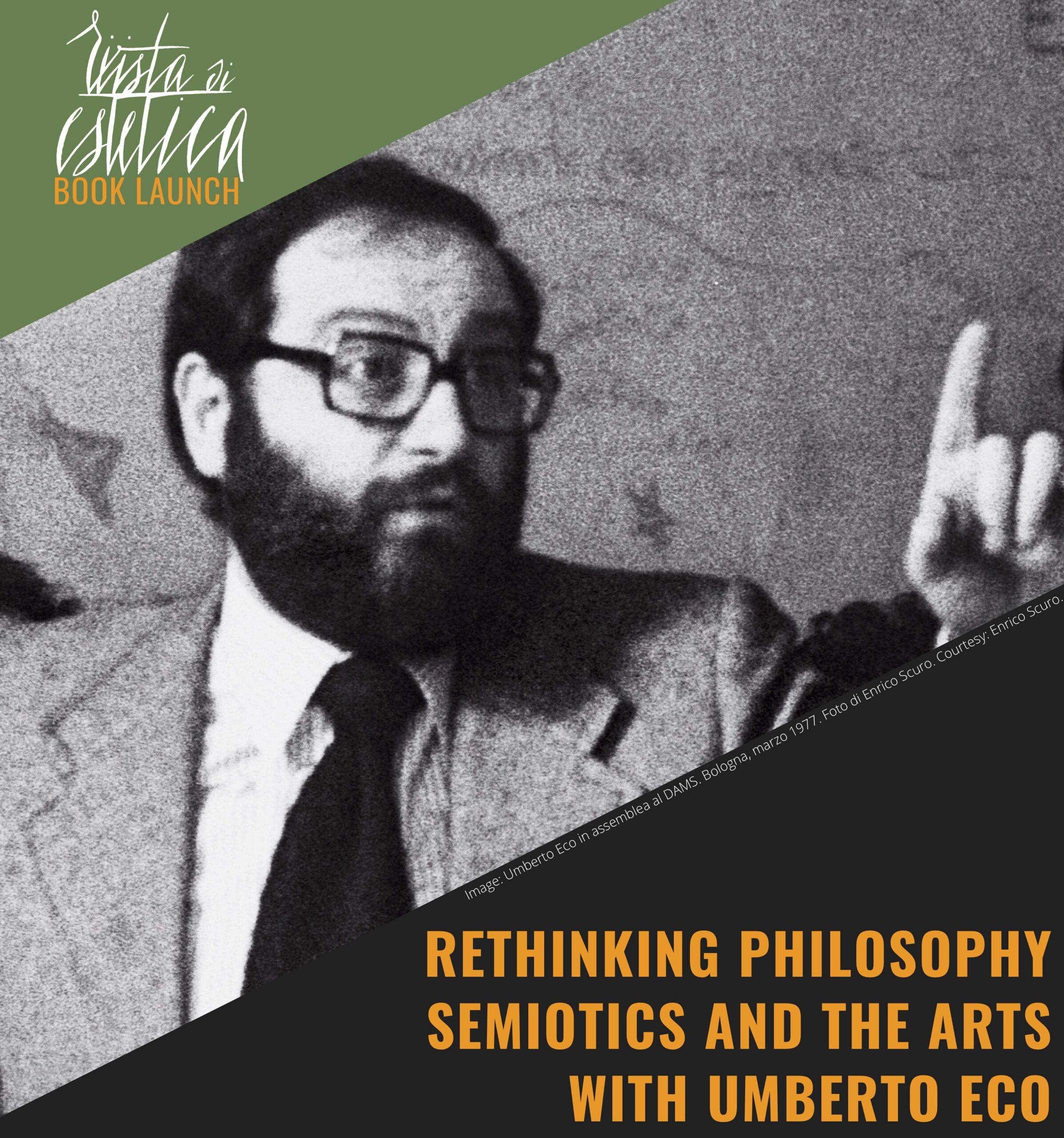 "Book Launch Rivista di Estetica ""Rethinking Philosophy, Semiotics, and the Arts with Umberto Eco"" -"