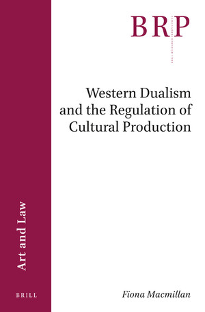Western Dualism and the Regulation of Cultural Production - Fiona MacMillan